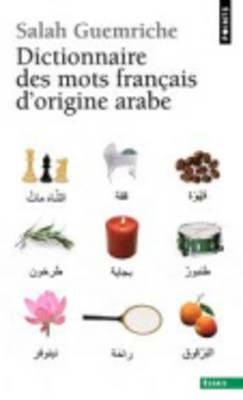 Dictionnaire Des Mots Francais D'origine Arabe (Paperback)