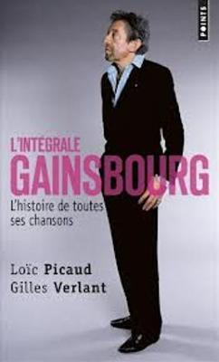 L'Integrale Gainsbourg: L'Histoire De Toutes Ses Chansons (Paperback)