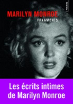 Fragments: Poemes, Ecrits Intimes, Lettres (Paperback)