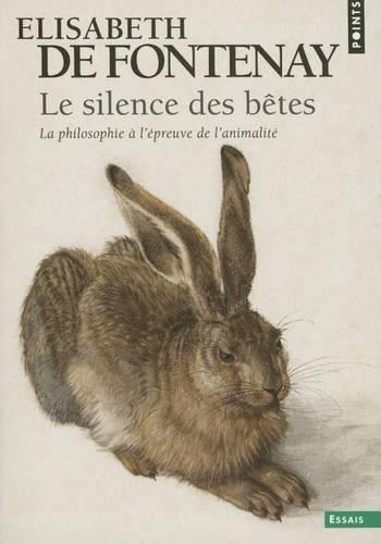 Le Silence Des Betes: La Philosophie a L'Epreuve De L'Animalite (Paperback)