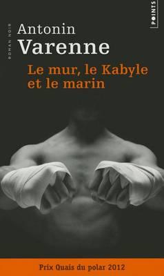 Le Mur, Le Kabyle Et Le Marin (Paperback)