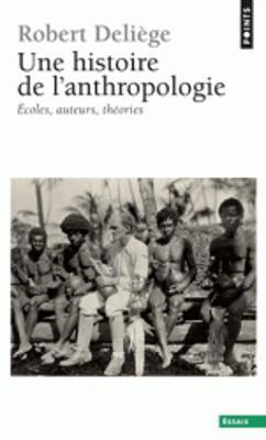 Une Histoire De L'anthropologie. Ecoles, Auteurs, Theories (Paperback)