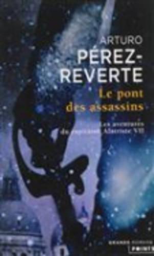 Les Aventures Du Capitaine Alatriste 7/Le Pont Des Assassins (Paperback)