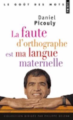 La Faute D'orthographe Est Ma Langue Maternelle (Paperback)