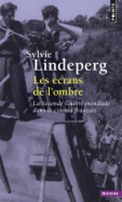 Les Ecrans De L'ombre: La Seconde Guerre Mondiale Dans Le Cinema (Paperback)