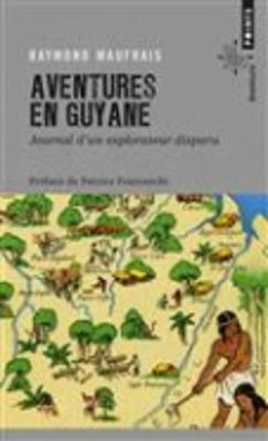 Aventures En Guyane: Journal D'un Explorateur Disparu (Paperback)