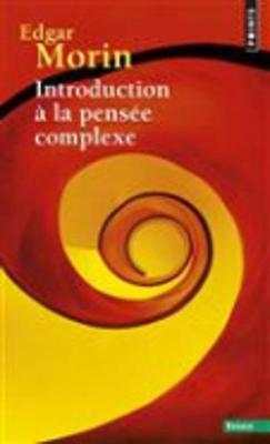 Introduction a La Pensee Complexe (Paperback)