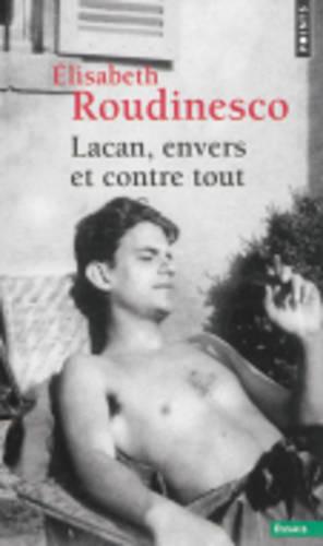 Lacan, Envers Et Contre Tout (Paperback)