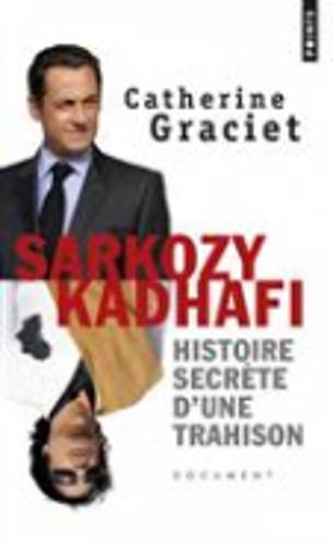 Sarkozy-Kadhafi: histoire secrete d'une trahison (Paperback)