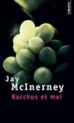 Bacchus et moi (Paperback)