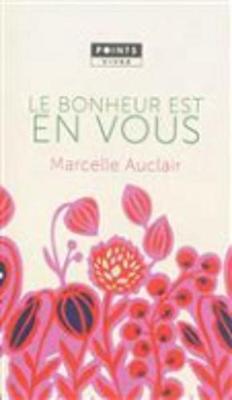 Le Bonheur Est En Vous (Paperback)