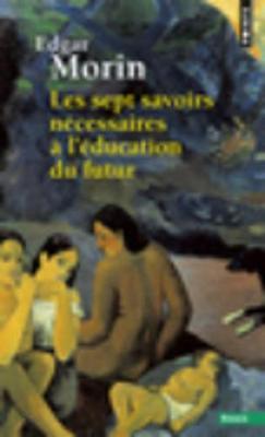 Les sept savoirs necessaires a l'education du futur (Paperback)