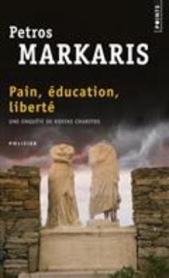 Pain, Education, Liberte: Une Enquete De Kostas Charitos (Paperback)