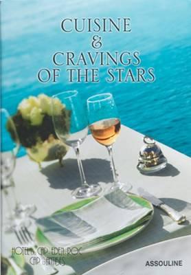 Hotel Du Cap Eden-Roc Cuisine & Cravings of the Stars (Hardback)