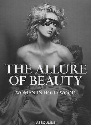 The Allure of Beauty: Women in Hollywood (Hardback)
