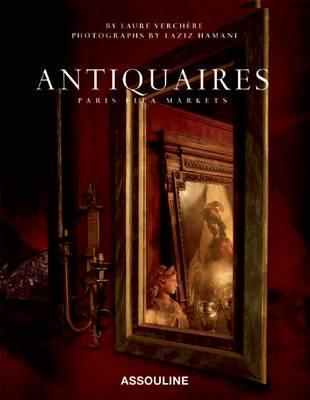 Antiquaires: Flea Markets of Paris - Classics (Hardback)