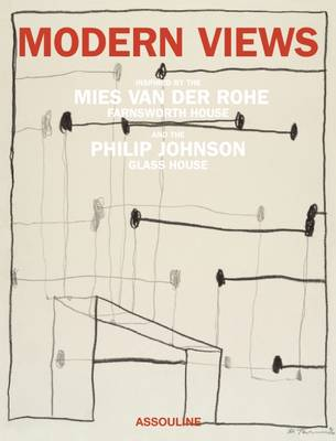 Modern Views: Inspired by the Mies van der Rohe Farnsworth House and the Philip Johnson Glass House (Hardback)
