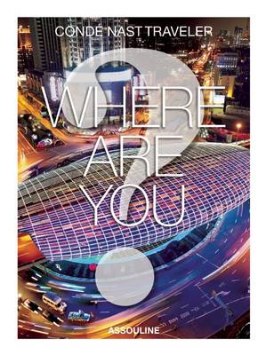 Where are You? Conde Nast Traveller (Hardback)