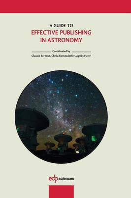A Guide to Effective Publishing in Astronomy (Paperback)