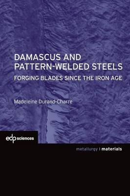 Damascus and Pattern-Welded Steels (Paperback)