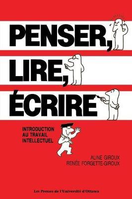 Penser, Lire, Acrire: Introduction Au Travail Intellectuel (Paperback)