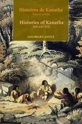Histoires de Kanatha - Histories of Kanatha: Vues et contees - Seen and Told (Paperback)
