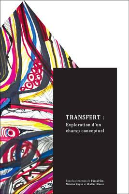 Transfert: Exploration d'un champ conceptuel - Transferts culturels (Paperback)