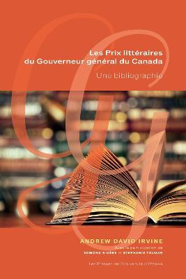 Les Prix litteraires du Gouverneur general du Canada: Une bibliographie (Hardback)