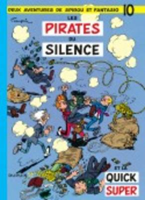 Les Aventures De Spirou Et Fantasio: Les Pirates Du Silence (10) (Hardback)