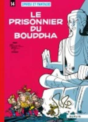 Les Aventures De Spirou Et Fantasio: Le Prisonnier Du Bouddha (14) (Hardback)