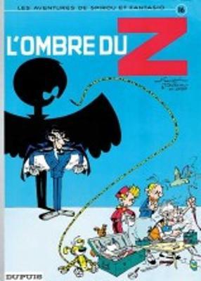 Les Aventures De Spirou Et Fantasio: L'ombre Du Z (16) (Hardback)