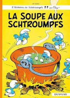 La Soupe Aux Schtroumpfs - Histoires de Schtroumpfs 10 (Hardback)