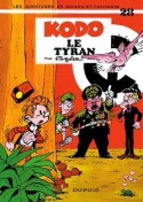 Les Aventures De Spirou Et Fantasio: Kodo Le Tyran (28) (Hardback)