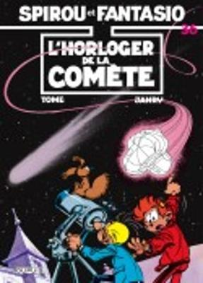 Les Aventures De Spirou Et Fantasio: L'horloger De La Comete (36) (Hardback)