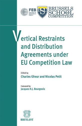 Vertical Restraints and Distribution Agreements Under EU Competition Law (Paperback)