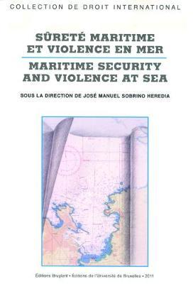 Surete maritime et violence en mer / Maritime Security and Violence at Sea - Collection de droit international (Paperback)
