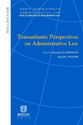 Transatlantic Perspectives on Administrative Law - Droit Administratif / Administrative Law (Paperback)