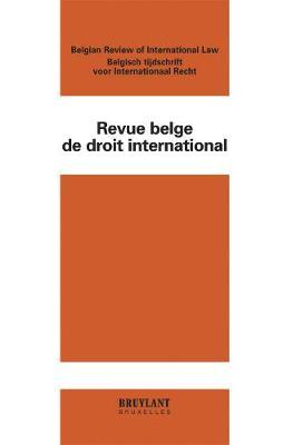 Revue Belge de Droit International 2012 - Revue Belge de Droit International (Rev. b. Dr. Intern.) 1 (Paperback)