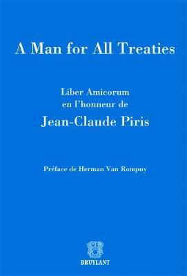 A Man for All Treaties: Liber Amicorum en L'honneur de Jean-Claude Piris - Melanges (Paperback)