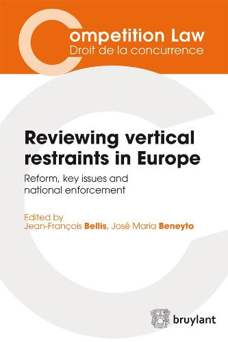 Reviewing vertical restraints in Europe: Reform, key issues and national enforcement - Competition Law/Droit de la concurrence (Paperback)