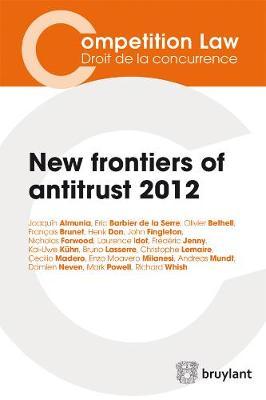 New Frontiers of Antitrust 2012 - Competition Law/Droit de la Concurrence (Paperback)