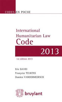 Code en poche - International Humanitarian Law Code 2013: Texts up to 1 June 2013 - Codes en poche (Paperback)