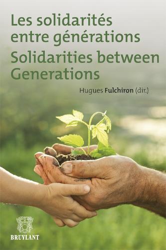 Les Solidarites Entre Generations / Solidarity Between Generations: Solidarities Between Generations (Paperback)