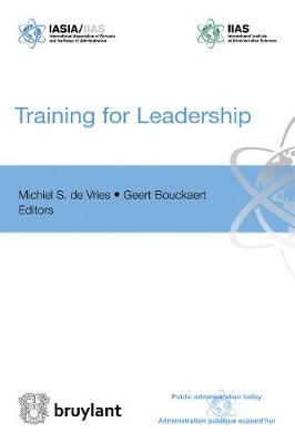 Training for Leadership - Public Administration Today - Administration Publique Aujourd'hui (Paperback)