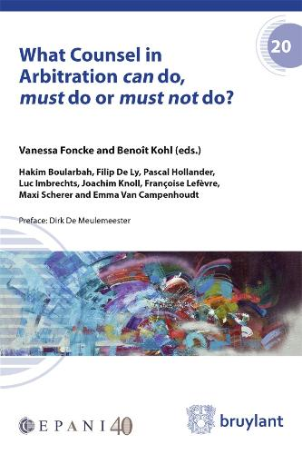 What Counsel in Arbitration Can Do, Must Do or Must Not Do? - Cepani (Paperback)