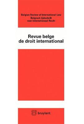 Revue Belge de Droit International 2016 - Revue Belge de Droit International (Rev. b. Dr. Intern.) 1 (Paperback)