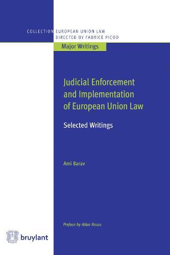 Judicial Enforcement and Implementation of European Union Law - Collection droit de l'Union europeenne - Grands ecrits (Paperback)