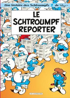 Les Schtroumpfs: Le Schtroumpf Reporter/Schrtroumpfs 22 (Hardback)