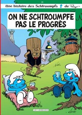 Les Schtroumpfs: On NE Schtroumpfe Pas Le Progres/Schtroumpfs 21 (Hardback)