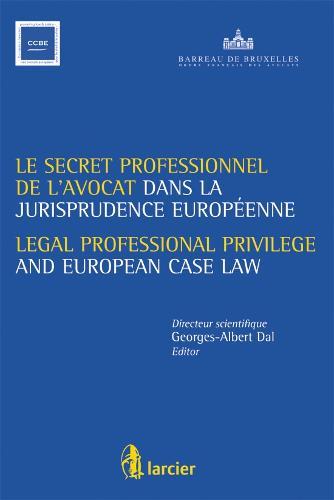 Le Secret Professionnel de L'avocat Et La Jurisprudence Europeenne / Legal Professional Privilege and European Case Law (Paperback)